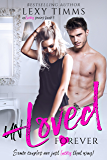 UnLoved Forever: Romantic Comedy - Romantic Suspense (Unlucky Series Book 3)