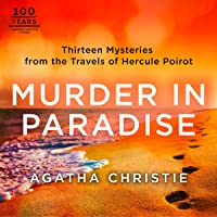 Murder in Paradise: Thirteen Mysteries from the Travels of Hercule Poirot