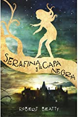Serafina y la capa negra (Serafina 1) (Spanish Edition) Kindle Edition