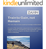 Train to Gain, Not Remain (English Edition)