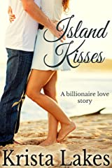 Island Kisses: A Billionaire Love Story (The Kisses Series Book 9) Kindle Edition