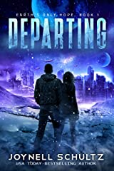 Departing: A Romantic Sci-Fi Adventure (Earth's Only Hope Book 1) Kindle Edition