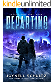 Departing: A Thrilling Romantic Apocalyptic Series with Aliens (Earth's Only Hope Book 1)