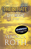 The Initiate: A Divergent Story (Divergent Series)