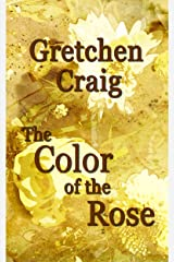 The Color of the Rose Kindle Edition