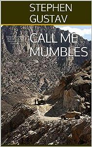 Call Me Mumbles (Subcommandante Mumbles vs. The Dinosaur Nazis Book 1)