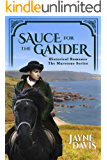 Sauce for the Gander: Historical Romance (The Marstone Series Book 1)
