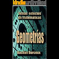 Temas Selectos de Matemáticas: Geometrías
