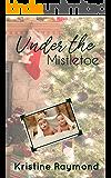 Under the Mistletoe (Celebration Book 3)