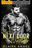 My Next Door Neighbor: An Enemies to Lovers Romance (Bad Boys in Love Book 3)