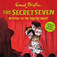 Mystery of the Theatre Ghost: The Secret Seven, Book 17