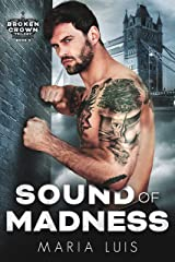 Sound of Madness: An Enemies To Lovers Royal Romance (Broken Crown Book 2) Kindle Edition