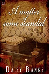 A Matter of Some Scandal Kindle Edition