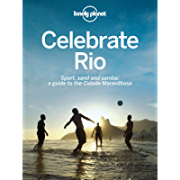 Celebrate Rio: Sport, sand and samba: a guide to the Cidade Maravilhosa (Lonely Planet) (English Edition)