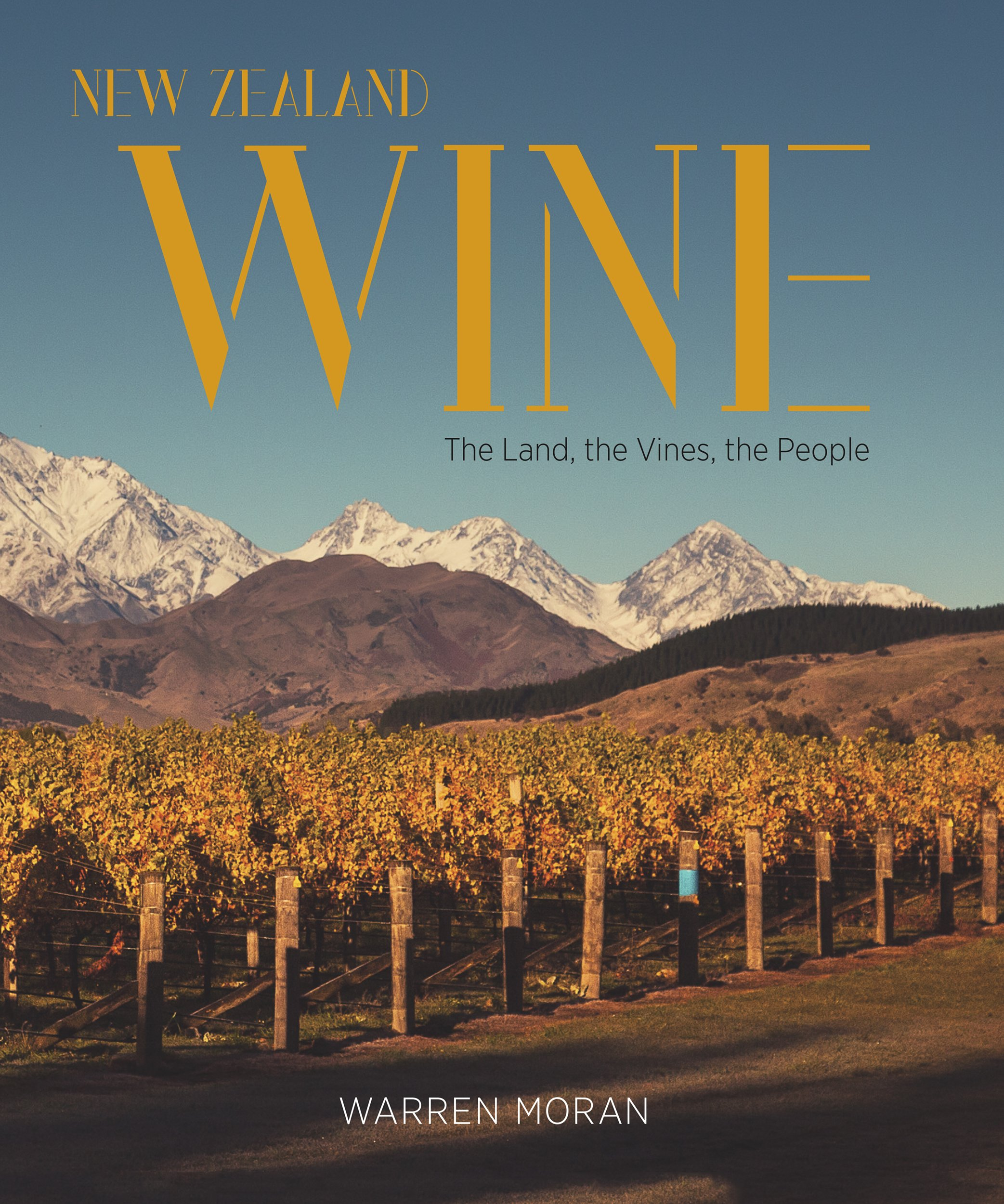 New Zealand Wine: The Land, The Vines, The People: Warren Moran ...