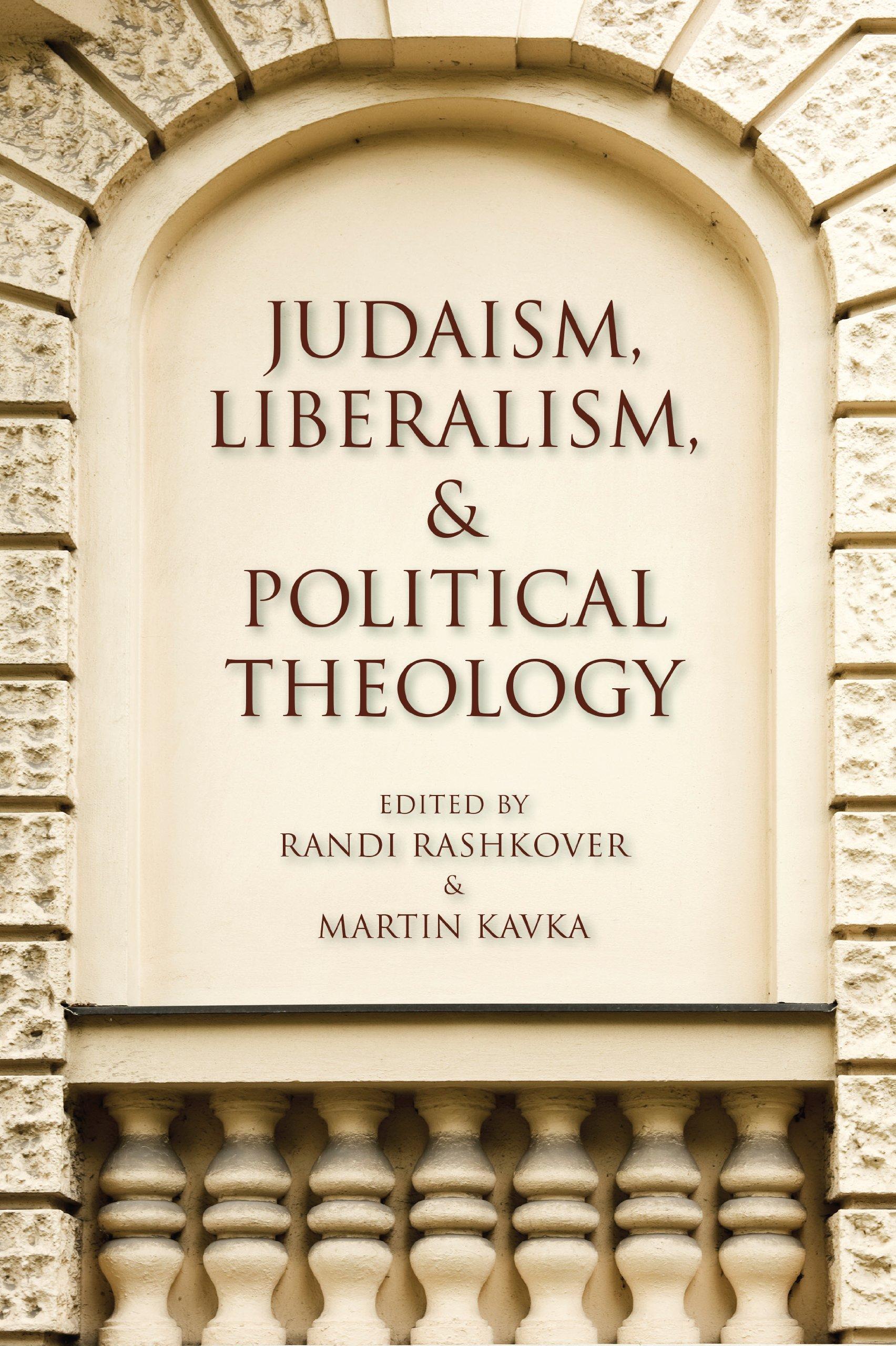 Read Online Judaism, Liberalism, and Political Theology pdf epub