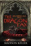The Dragon Tax (Dragonsbane Saga Book 1)
