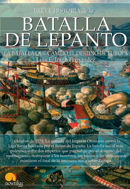 Breve historia de la Batalla de Lepanto eBook: Luis E. Íñigo ...