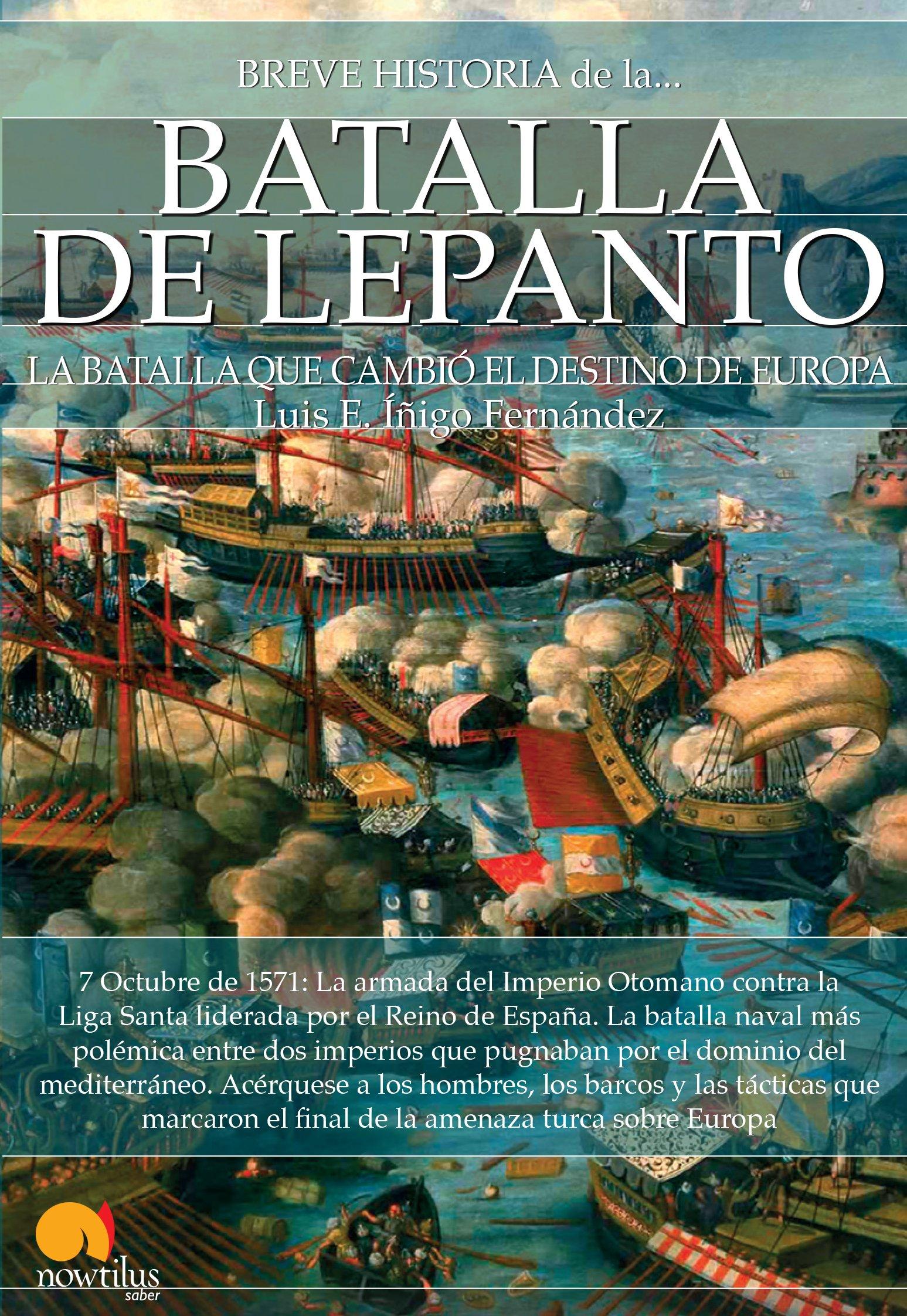 Breve historia de la Batalla de Lepanto: Amazon.es: Luis E. Íñigo Fernández: Libros
