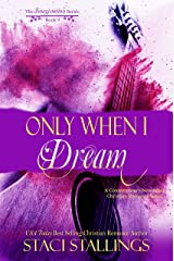 Only When I Dream: A Contemporary New Adult Christian Romance Novel (The Imagination Series Book 12) Kindle Edition