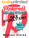 Pinterest Marketing Made (Stupidly) Easy - Vol.4 of the Punk Rock Marketing Collection