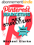 Pinterest Marketing Made (Stupidly) Easy - Vol.1 of the Punk Rock Marketing Collection (English Edition)