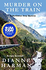 Murder on the Train: A Northwest Cozy Mystery (Northwest Cozy Mystery Series Book 14) Kindle Edition