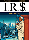 I.R.$. - Tome 4 - Narcocratie (French Edition)