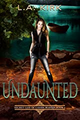 Undaunted (The Secret Life of Cassie Martin Book 2) Kindle Edition