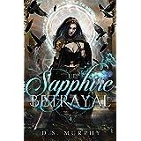 Sapphire Betrayal (Fated Destruction Book 4)
