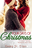 Four Days of Christmas (a Sweet Holiday Romance Short Story)