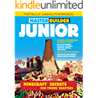 Master Builder Junior: Minecraft ®™ Secrets for Young Crafters (English Edition)