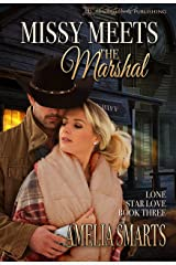 Missy Meets the Marshal (Lone Star Love Book 3) Kindle Edition