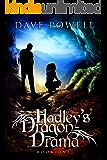 Hadley's Dragon Drama