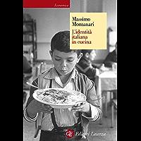 L'identità italiana in cucina (Economica Laterza Vol. 638)