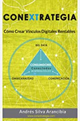 CONEXTRATEGIA: Cómo Crear Vínculos Digitales Rentables (Spanish Edition) Kindle Edition