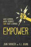 Empower: What Happens When Student Own Their Learning (English Edition)