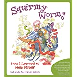Squirmy Wormy: How I Learned to Help Myself