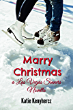 Marry Christmas: A Las Vegas Sinners Novella (Las Vegas Sinners Series Book 7)
