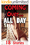 Coming Over... All Day! (18 Short Story Romance Collection)