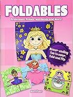 Foldables -- Princesses Ponies Mermaids And More: