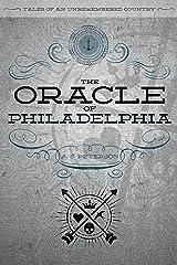 The Oracle of Philadelphia Kindle Edition