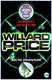 Cannibal and Arctic Adventures (The Adventure Series)