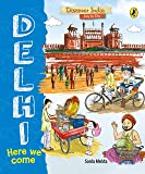Delhi, Here We Come (Discover India City by City)