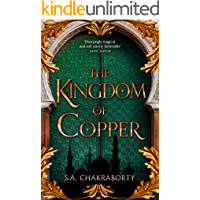 The Kingdom of Copper: Escape to a city of adventure, romance, and magic in this thrilling epic fantasy trilogy (The…