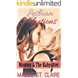 Lesbian Seductions: Mommy & the Babysitter: (Lesbian Babysitter Older Woman Younger Woman Erotic Fantasy)