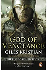 God of Vengeance: (The Rise of Sigurd 1): A thrilling, action-packed Viking saga from bestselling author Giles Kristian Kindle Edition
