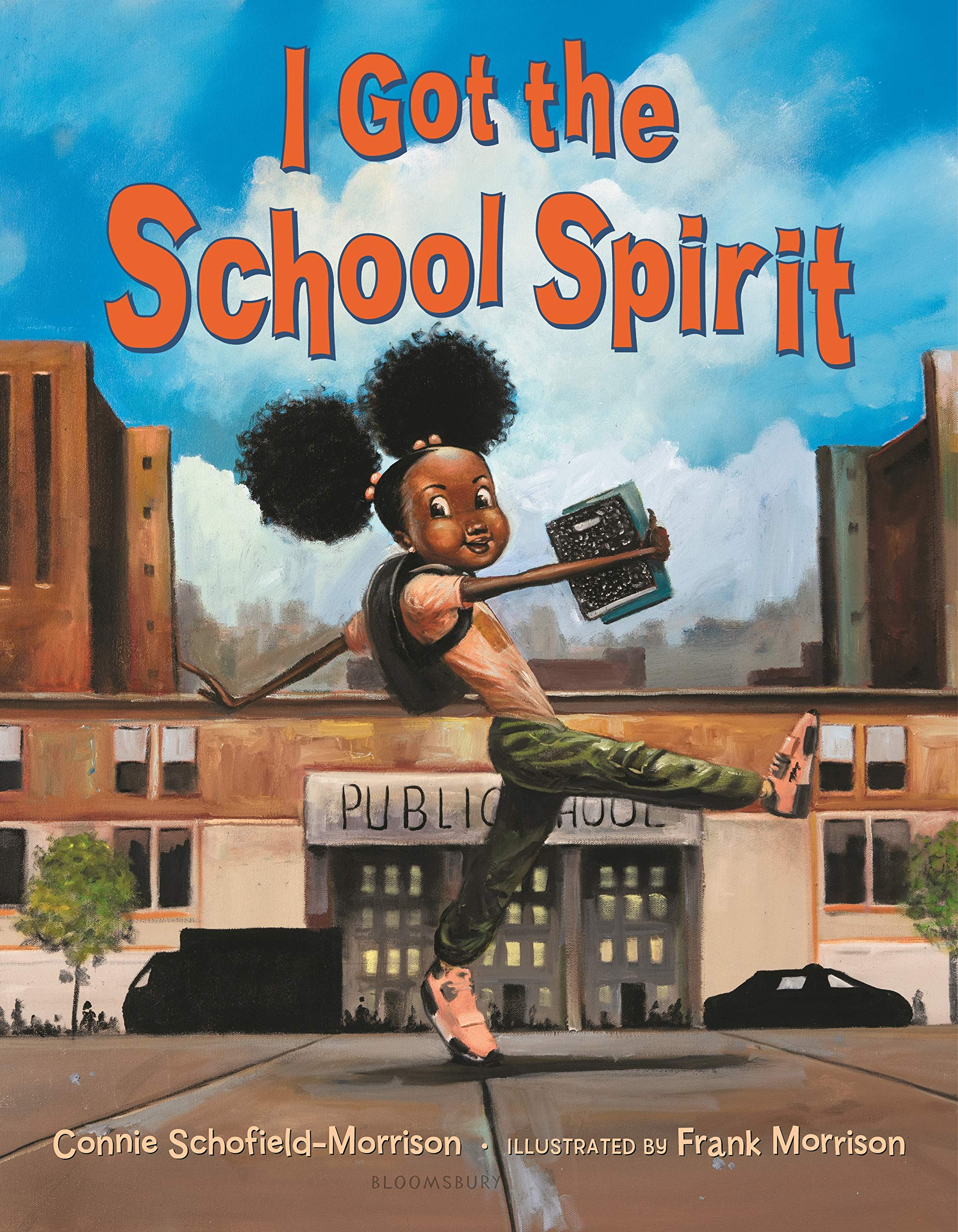 I Got the School Spirit: Schofield-Morrison, Connie, Morrison, Frank:  9781547602612: Amazon.com: Books
