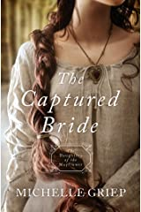 The Captured Bride: Daughters of the Mayflower - book 3 Kindle Edition