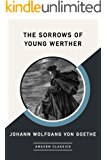 The Sorrows of Young Werther (AmazonClassics Edition)